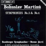Bohuslav Martinu: Symphonies 3 & 4