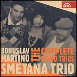 Bohuslav Martinu: The Complete Piano Trios