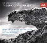 Bohuslav Martinu: The Epic of Gilgamesh