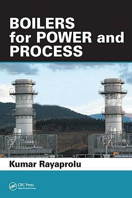 Boilers for Power and Process - Rayaprolu, Kumar