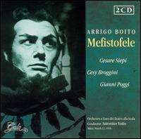 Boito: Mefistofele - Angelo Mercuriali (vocals); Anna de Cavalieri (vocals); Cesare Siepi (vocals); Cesy Broggini (vocals);...
