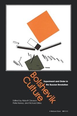 Bolshevik Culture: Experiment and Order in the Russian Revolution - Gleason, Abbott, Professor