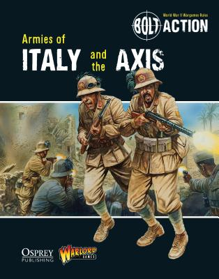Bolt Action: Armies of Italy and the Axis - Games, Warlord
