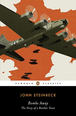 Bombs Away: The Story of a Bomber Team - Steinbeck, John