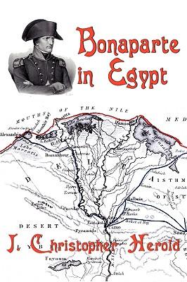 Bonaparte in Egypt - Herold, J Christopher