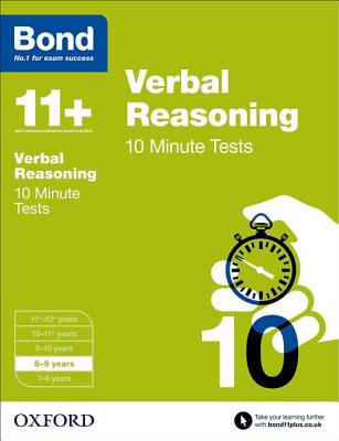 Bond 11+: Verbal Reasoning: 10 Minute Tests: 8-9 years - Down, Frances, and Bond