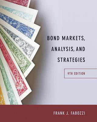Bond Markets, Analysis, and Strategies - Fabozzi, Frank J.