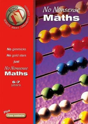 Bond No-Nonsense Maths 6-7 Years - Lindsay, Sarah