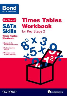 Bond SATs Skills: Times Tables Workbook for Key Stage 2 - Lindsay, Sarah, and Bond
