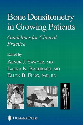 Bone Densitometry in Growing Patients: Guidelines for Clinical Practice - Sawyer, Aenor J (Editor)