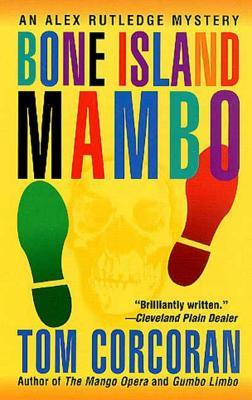 Bone Island Mambo: An Alex Rutledge Mystery - Corcoran, Tom