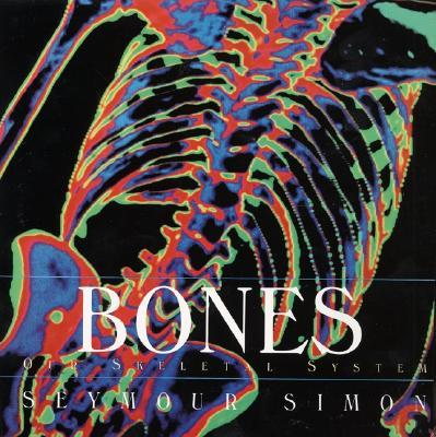 Bones: Our Skeletal System - Simon, Seymour