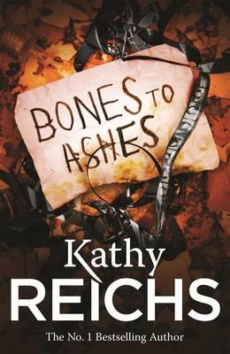 Bones to Ashes - Reichs, Kathy