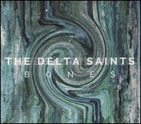 Bones - The Delta Saints