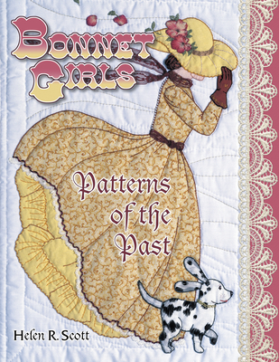 Bonnet Girls - Patterns of the Past - Scott, Helen R