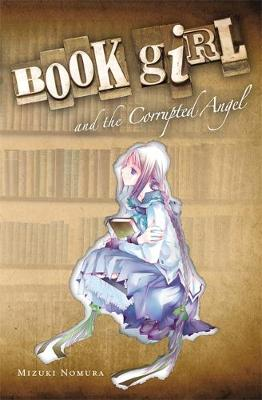 Book Girl and the Corrupted Angel - Nomura, Mizuki