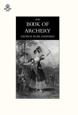 Book of Archery (1840) - George Agar Hansard, Agar Hansard