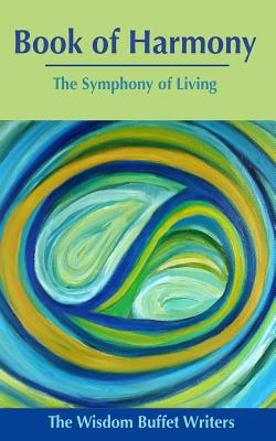 Book of Harmony: The Symphony of Living - Kasliner, Mary Jane, and Thomas, Jim, and Klein, Kim