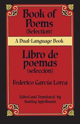 Book Of Poems (Selection)/Libro de Poemas (Seleccion) - Garcia Lorca, Federico, and Appelbaum, Stanley (Editor)