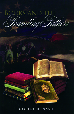 Books and the Founding Fathers - Nash, George H