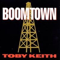 Boomtown - Toby Keith