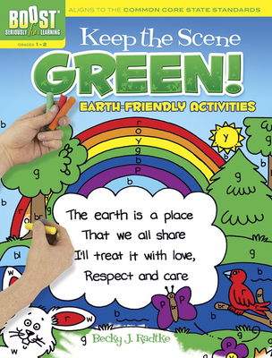 BOOST Keep the Scene Green!: Earth-Friendly Activities - Radtke, Becky J