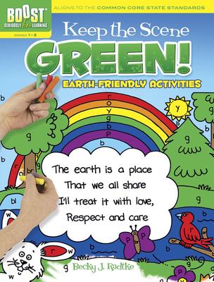 BOOST Keep the Scene Green!: Earth-Friendly Activities - Radtke, Becky J.