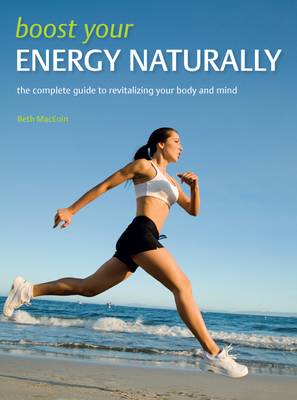 Boost Your Energy Naturally - McEoin, Beth