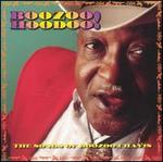 Boozoo Hoodoo! The Songs of Boozoo Chavis