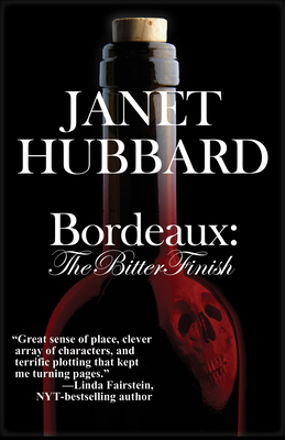 Bordeaux: The Bitter Finish - Hubbard, Janet