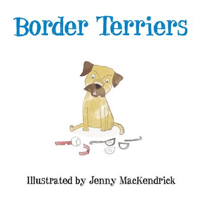 Border Terriers - MacKendrick, Jenny