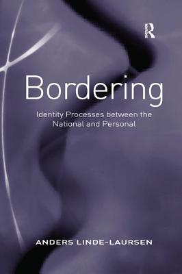 Bordering: Identity Processes Between the National and Personal - Linde-Laursen, Anders