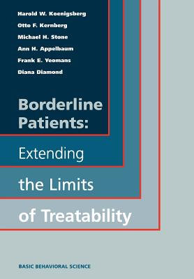 Borderline Patients: Extending the Limits of Treatability - Koenigsberg, Harold W, and Kernberg, Otto F, and Yeomans, Frank E
