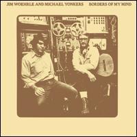 Borders of My Mind - Jim Woerhle & Michael Yonkers
