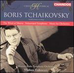 Boris Tchaikovsky: The Wind of Siberia; Sebastopol Symphony; Music for Orchestra
