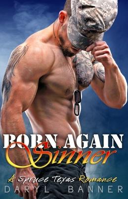 Born Again Sinner - Hainline, Nathan (Photographer), and Banner, Daryl