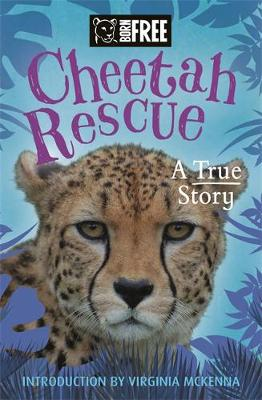 Born Free: Cheetah Rescue - Orion Children's Books
