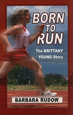 Born to Run: Home Run Edition: The Story of Brittany Young - Rudow, Barbara