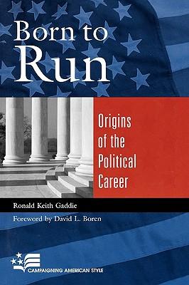 Born to Run: Origins of the Political Career - Gaddie, Ronald Keith, and Boren, David