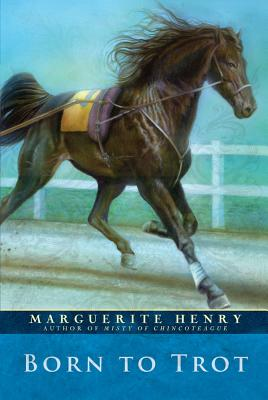 Born to Trot - Henry, Marguerite