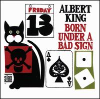 Born Under A Bad Sign [Stax Remasters] - Albert King