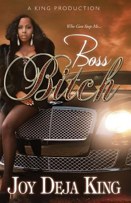 Boss Bitch - King, Joy Deja