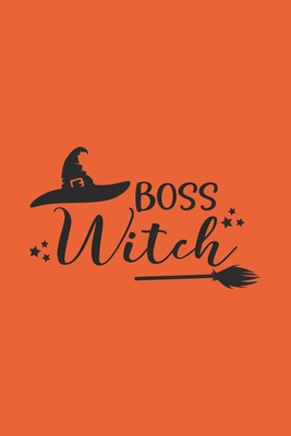 Boss Witch: Halloween Theme Lined Journal Notebook To Write In: Halloween Gift Idea - Creations, Halloween
