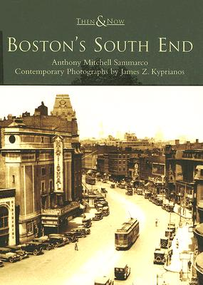 Boston's South End - Sammarco, Anthony Mitchell, and Kyprianos, James Z (Photographer)