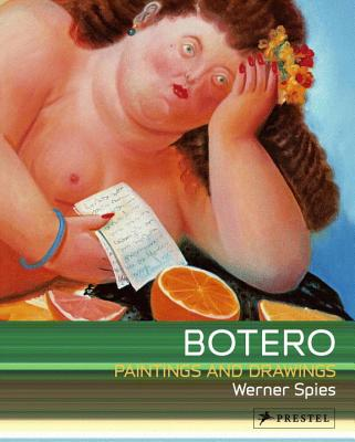 Botero: Paintings and Drawings - Spies, Werner (Editor)