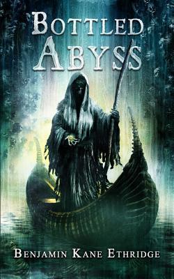Bottled Abyss - Ethridge, Benjamin Kane