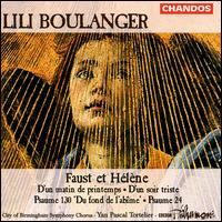 Boulanger: Faust et Hélène, etc. - Ann Murray (mezzo-soprano); Bonaventura Bottone (tenor); Jason Howard (bass); Lynne Dawson (soprano); Neil MacKenzie (tenor);...