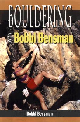 Bouldering with Bobbi Bensman - Bensman, Bobbi