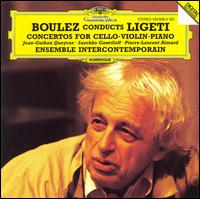 Boulez Conducts Ligeti: Concertos for Cello, Violin & Piano - Ensemble InterContemporain; Pierre-Laurent Aimard (piano); Saschko Gawriloff (violin); Pierre Boulez (conductor)