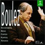 Boulez conducts Schoenberg, Berio, Carter, Kurtág, Xenakis